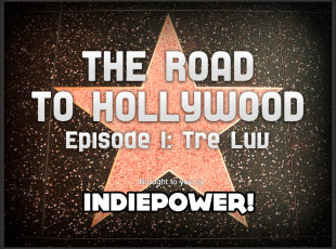 The Road to Hollywood – Episode 1: Tre Luv