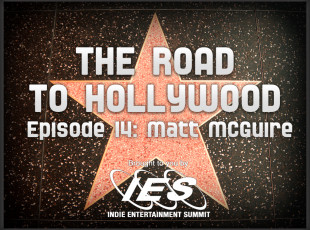 The Road to Hollywood – Episode 14: Matt McGuire