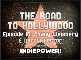 The Road to Hollywood – Episode 15: Chang Weisberg & Darryl Rector