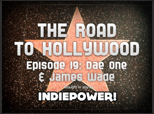 The Road to Hollywood – Episode 19:  Dae One and James Wade
