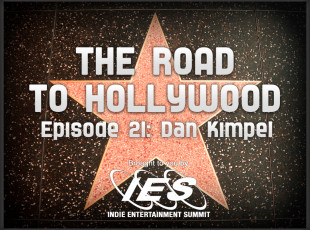 The Road to Hollywood – Episode 21: Dan Kimpel
