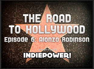 The Road to Hollywood – Episode 6: Alonzo Robinson