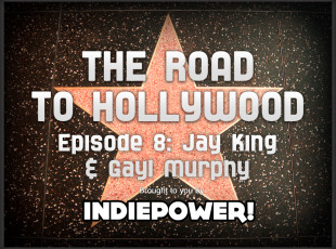 The Road to Hollywood – Episode 8: Jay King and Gayl Murphy