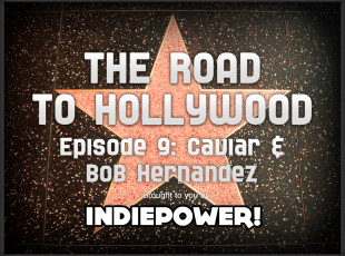 The Road to Hollywood – Episode 9: Caviar & Bob Hernandez